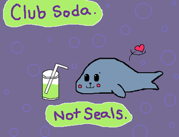 Club Soda. Not seals. by Ruthasaur