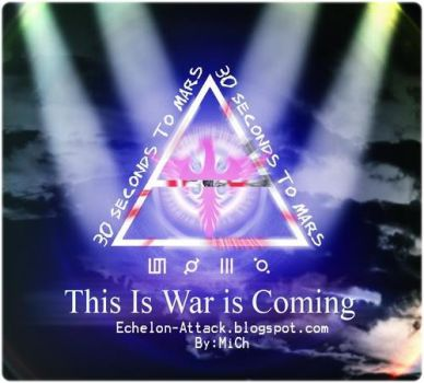 THE WAR IS COMING by EchelonAttack30stm