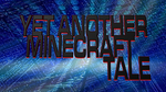 What Jordan Should Call The Next MineCraft Tale by When-Worlds-Collide2