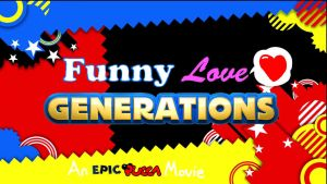 Funny Love Generations Part 4 by rabbidlover01