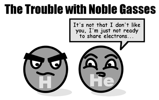 The Trouble with Noble Gasses by kasuga
