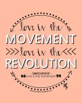 Love Is The Movement by allonsykimberly