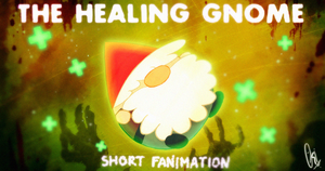 The Healing Gnome (Short Fanimation) by ScribbleNetty