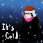 It's Cold by rainhorse