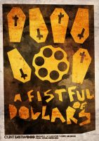 A Fistful of Dollars - Poster Remake by LabsOfAwesome
