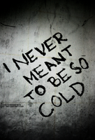 Cold. by whatshername13