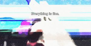Everything is Fine by buried-onsunday