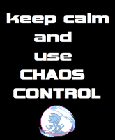 Keep Calm and use chaos control by ROBLOXgeneralduncan