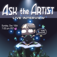 Ask the Artist Live Interview Poster by JohnSu