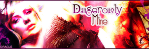 Dangerously Mine by Forum-Toshop