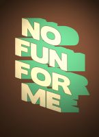 No Fun For Me by Saibz