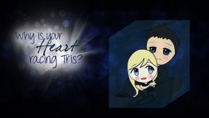 Why is your heart racing Tris? by echosong001