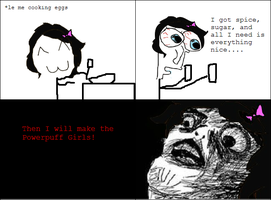 Rage Comic: Making Powerpuff Girls by ToxicKrieg