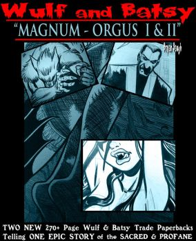 WULF and BATSY: MAGNUMORGUS Pre Order Offer by BryanBaugh