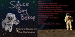 Space Boy Bebop - There's Music in the Darkness by Technicalogical