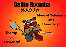 Gaijin Goomba (Hardcore Edition) by Geekster1