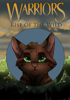 Warriors - Rise of the Wild .:Commish:. by little-space-ace