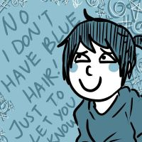 I NO HAVE BLUE HAIR by annit-the-conqueror