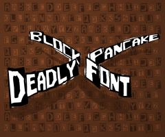 Deadly Pancake Block Font by DeadlyPancake