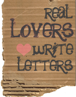 Real Lovers Write Letters by builttospilllove