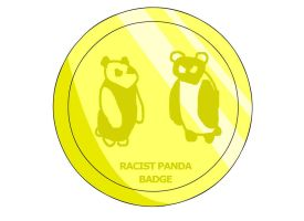 Racist Panda Badge by RyuPointGame