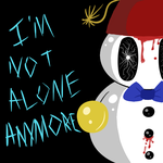 I'M NOT ALONE ANYMORE - FNAK by Purinblood