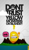 Dont Trust Yellow Monsters by goergen