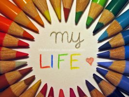 You colour my Life by wolkentanzer