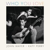 +John Mayer  - Who You Love (feat. Katy Perry) by JustInLoveTrue