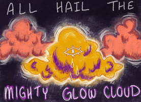ALL HAIL THE GLOW CLOUD by kimchikimi