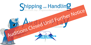 Shipping and Handling Auditions Closed by Silentmatten