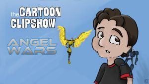 The Cartoon Clipshow: Angel Wars by Lazulina