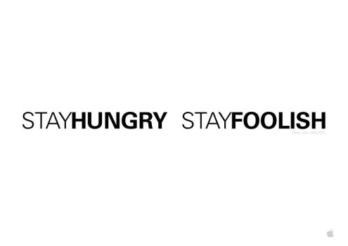Stay hungry Stay foolish by mikekaestner