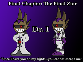 Final Chapter Boss 3: Dr. I by TheSpiderManager
