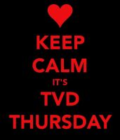 KEEP CALM IT'S TVD THURSDAY by MadamWonderland