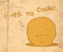 i aint no cracker by mr-sqwiggle
