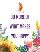 Do More Of What Makes You Happy by popnicute