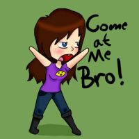 Come at me Bro! by TheVampireRose