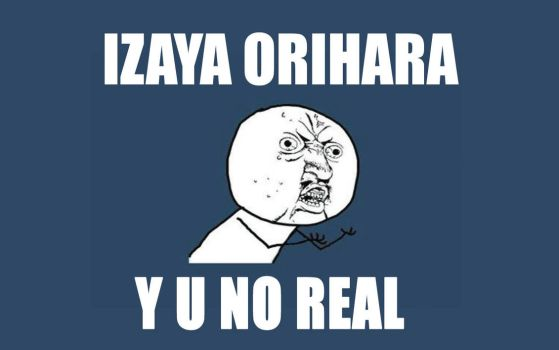 Izaya Orihara Y U NO REAL by MultiPettan