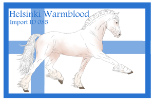 The Helsinki Warmblood Import ID 085# by LiaLithiumTM