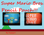 Super Mario Bros. Pencil Pouch by Sagojyousartpage