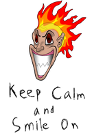 Keep Calm and Smile On by WolfDeityProductions