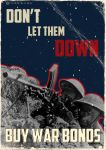 Don't Let Them Down ( War Bonds poster) by stevie52