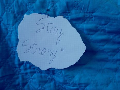 Stay Strong 2 by NobodyHasToKnow