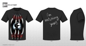 T-Shirt...i'm watching you !! by SunnyFire