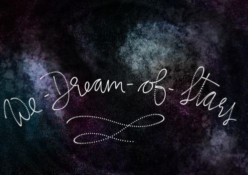 Request: We-Dream-of-Stars by request-art