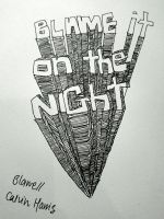 Blame it on the night  by Halcyoneusx