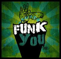 Funk You by aubertino
