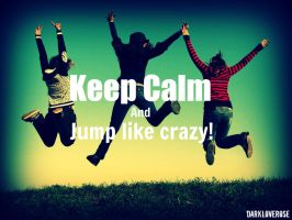 Keep Calm and Jump! by DarkLoveRose
