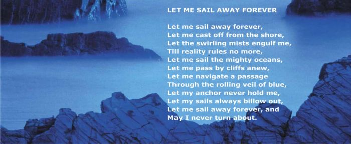 Let Me Sail Away Forever -Poetry by Clive Blake by CliveBlake